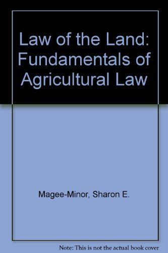 9780971100930: Law of the Land: Fundamentals of Agricultural Law