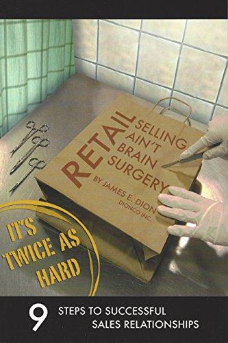 9780971101302: Retail Selling Ain't Brain Surgery, It's Twice As Hard