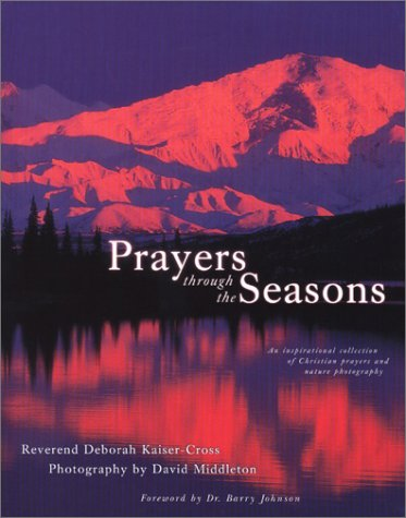 Prayers Through the Seasons: An Inspirational Collection of Christian Prayers and Nature ...