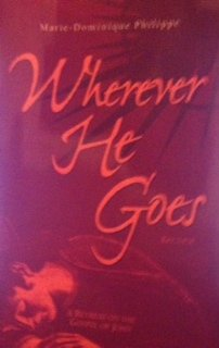 9780971105003: Wherever He Goes: A Retreat on the Gospel of John Edition: Reprint