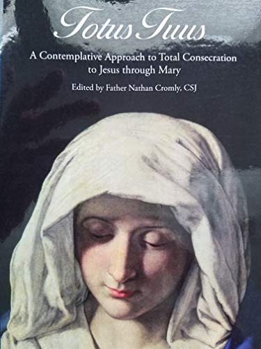 9780971105010: Totus Tuus a Contemplative Approach to Total Consecration to Jesus Through Mary