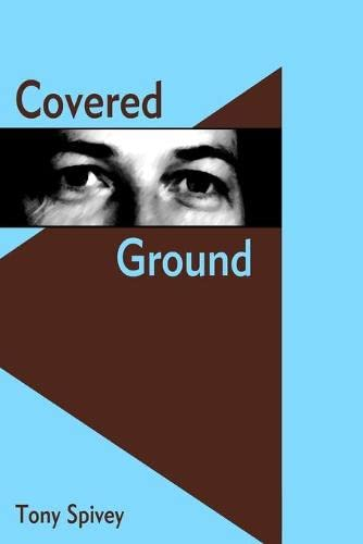 Covered Ground: Tony Spivey