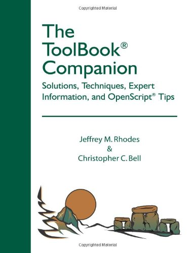 The ToolBook Companion: Solutions, Techniques, Expert Information, and OpenScript Tips: Jeffrey M. ...