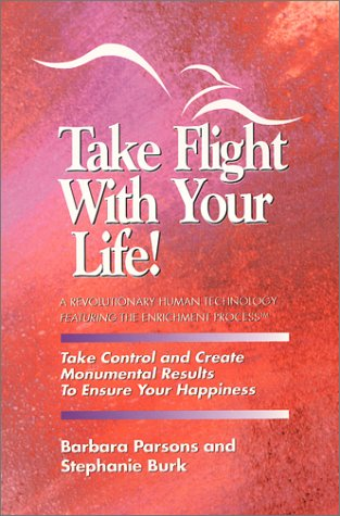Take Flight with Your Life: Burk, Stephanie