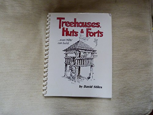 9780971114593: Treehouses, Huts & Forts-- even YOU can build.