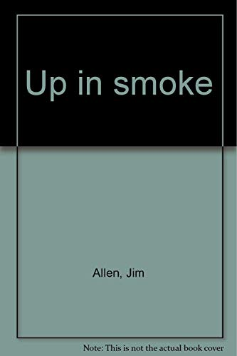 Up in smoke (0971115907) by Jim Allen