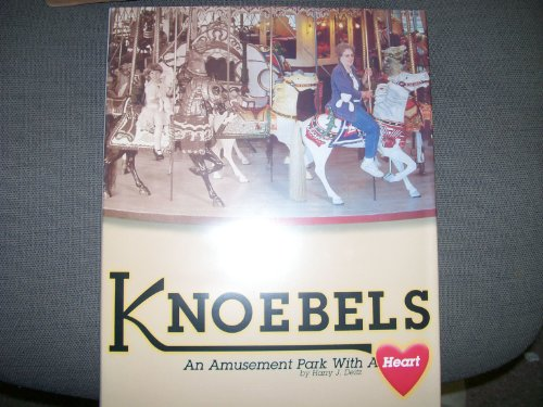 9780971119505: Knoebels: An amusement park with a heart