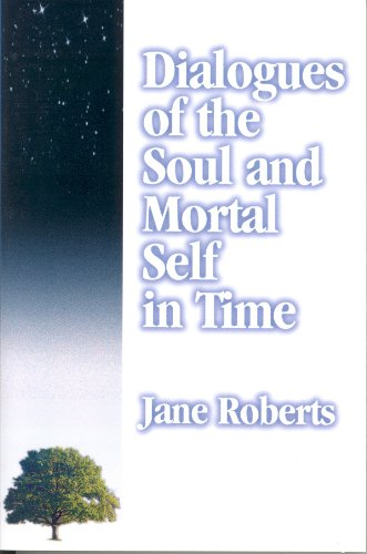 9780971119819: Dialogues of the Soul and Mortal Self in Time