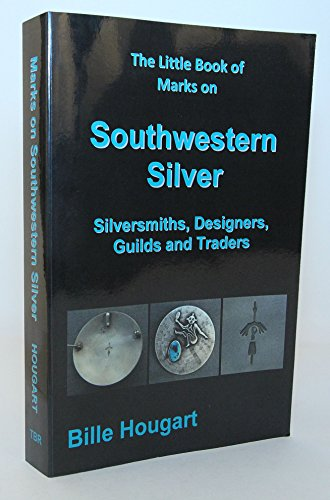 9780971120228: The Little Book of Marks on Southwestern Silver: Silversmiths, Designers, Guilds & Traders