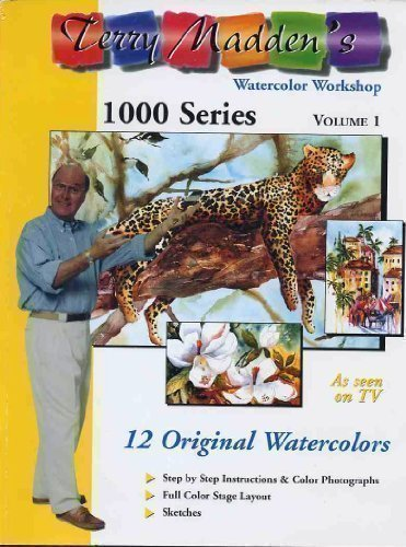 9780971121829: Terry Madden's Watercolor Workshop 1000 Series Volume 1