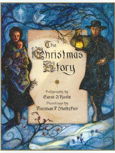The Christmas Story: Haile, Carol J.; Stoltzfus, Freiman F.