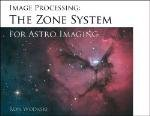 9780971123755: The NewAstro Zone System for Astro Imaging