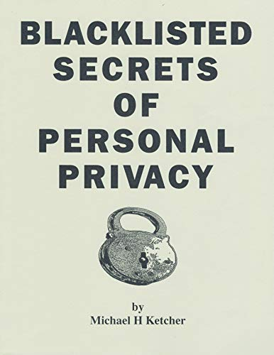 9780971125520: Blacklisted Secrets of Personal Privacy
