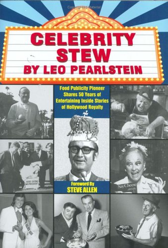 Celebrity Stew: Food Publicity Pioneer Shares 50 Years of Entertaining Inside Stories of Hollywood ...