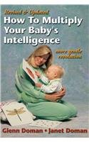How to Multiply Your Baby's Intelligence: Doman, Glenn