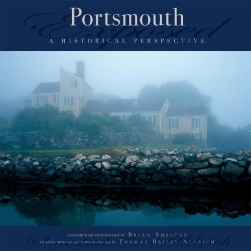 Portsmouth: A Historical Perspective (Exposed): Aldrich, Thomas Bailey