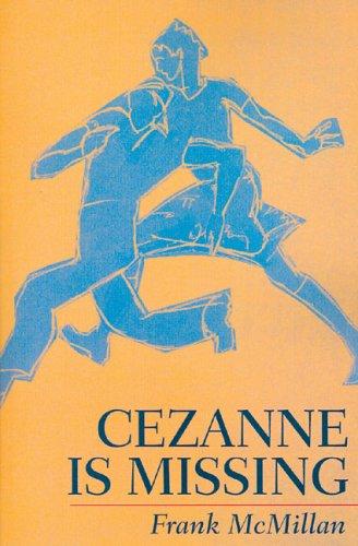Cezanne Is Missing: Frank McMillan