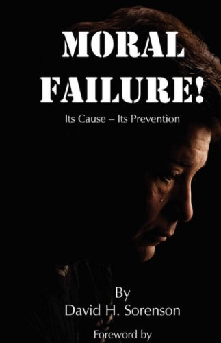 9780971138421: Moral Failure: Its Cause- Its Prevention