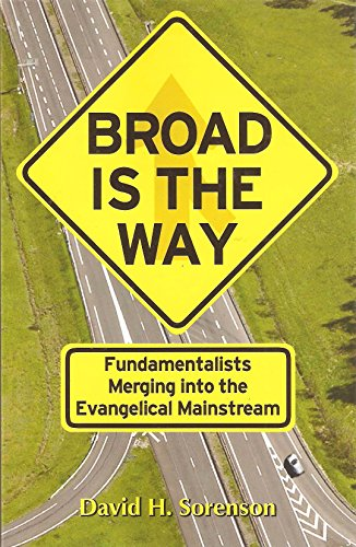 9780971138476: Broad Is The Way (Fundamentalists Merging into the Evangelical Mainstream)