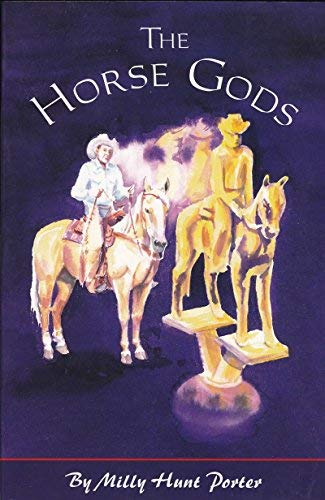 The Horse Gods: Porters, Milly Hunt