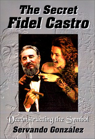 The Secret Fidel Castro: Servando Gonzalez