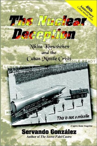 9780971139152: The Nuclear Deception: Nikita Khrushchev and the Cuban Missile Crisis