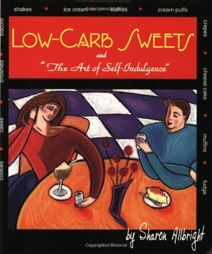 9780971142701: Low-Carb Sweets: And the Art of Self-Indulgence