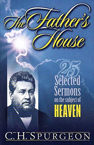 9780971143418: The Father's House (25 Sermons on the theme of Heaven) (Spurgeon Select Sermon Series)