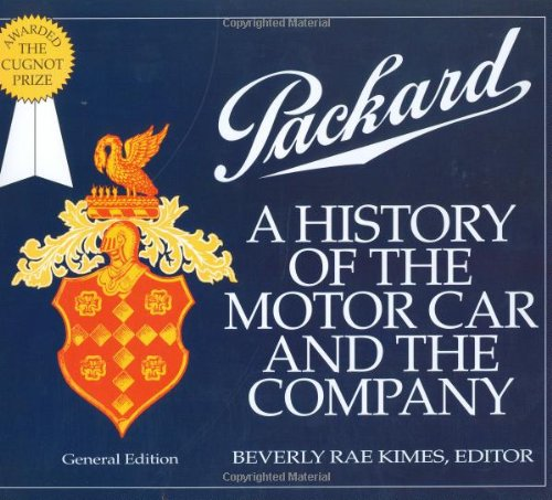 Packard: A History of the Motor Car: Beverly Kimes