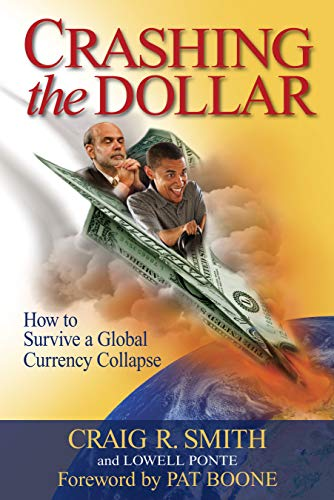 9780971148215: Crashing the Dollar: How to Survive a Global Currency Collapse