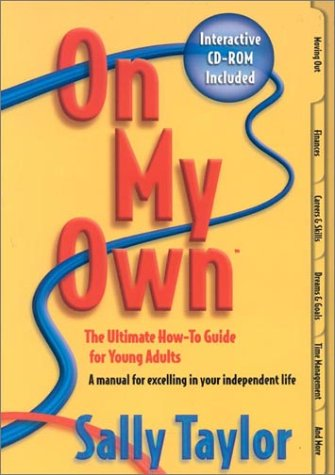 On My Own: The Ultimate How-To Guide for Young Adults with CDROM (0971150001) by Sally Taylor