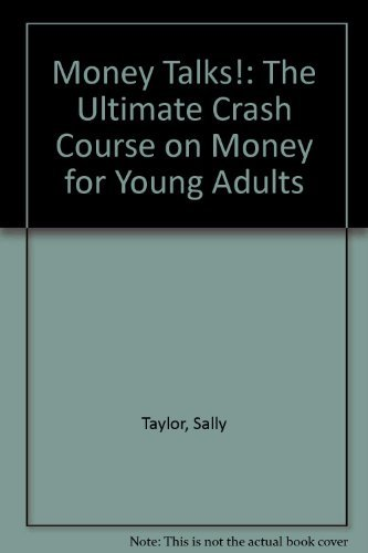 Money Talks!: The Ultimate Crash Course on Money for Young Adults (On My Own) (9780971150041) by Sally Taylor