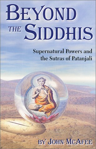 9780971156937: Beyond The Siddhis: Supernatural Powers and the Sutras of Patanjali