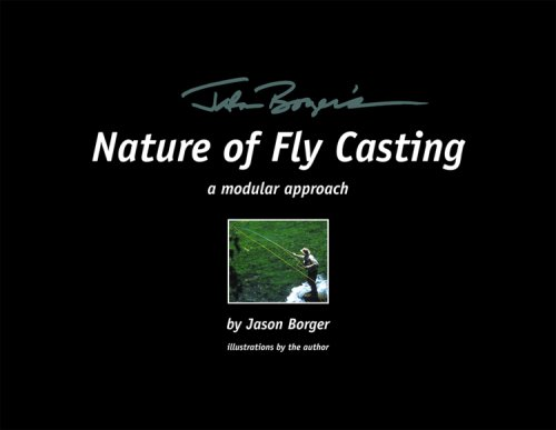 9780971157002: Jason Borger's Nature of Fly Casting: A Modular Approach