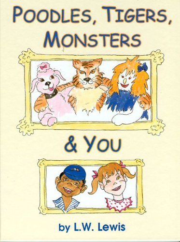9780971157217: Poodles, Tigers, Monsters & You