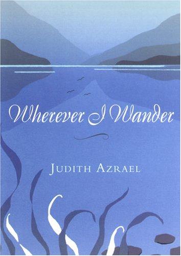 Wherever I Wander: Azrael, Judith; Greenberg, Judith Anne