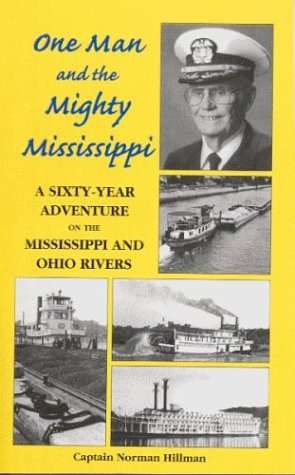 9780971160200: One Man and the Mighty Mississippi: A Sixty-Year Adventure on the Mississippi and Ohio Rivers
