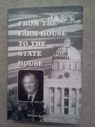 From the Farm House to the State House: The Life and Times of Fuller Kimbrell