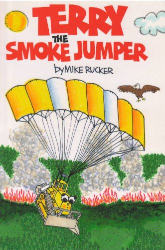 Terry the smoke jumper: Mike Rucker