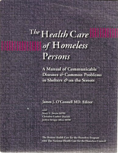 9780971165083: The Health Care of Homeless Persons: A Manual of Communicable Diseases & Common Problems in Shelters & on the Streets