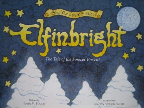 9780971166509: Elfinbright - The Tale of the Forever Present (Book One of the Elfintales)