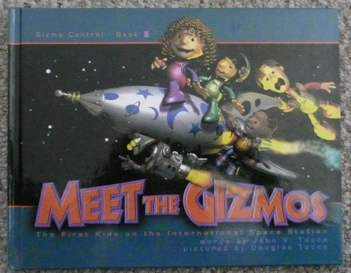 Meet the Gizmos : The First Kids: John V. Tocco