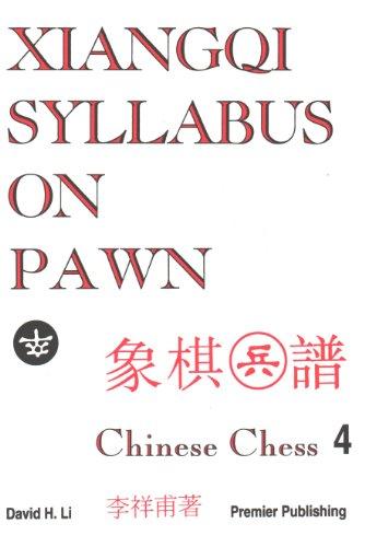 Xiangqi Syllabus On Pawn: Chinese Chess 4 (0971169012) by Li, David H
