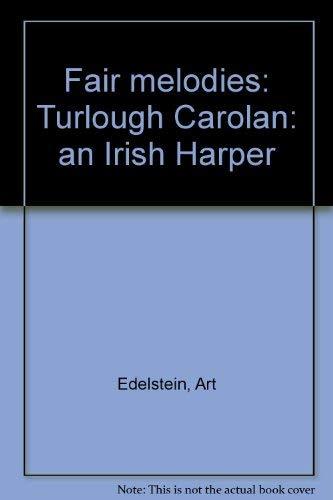 Fair Melodies - Turlough Carolan: An Irish: Edelstein, Art