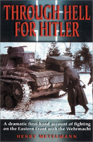 Through Hell for Hitler: A Dramatic First-Hand: Metelmann, Henry