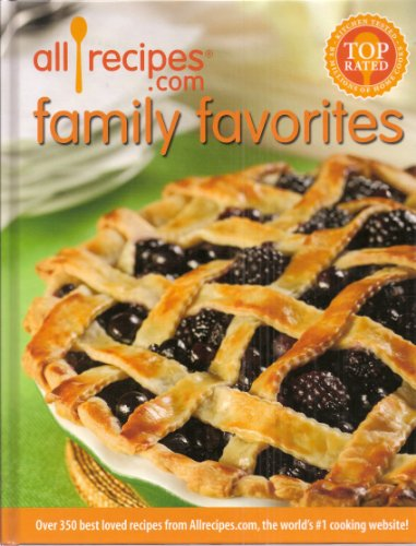 9780971172395: All Recipes.com Family Favorites: Over 350 Best Loved Recipes from Allrecipes.com, the World's #1 Cooking Website