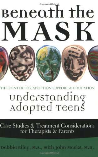Beneath the Mask: Understanding Adopted Teens: Riley, Debbie with