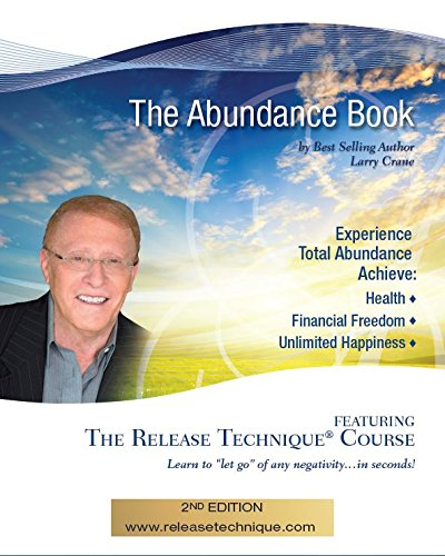 The Abundance Book : Teaches the Amazing Release Technique - The Lazy Way to Riches, Health and ...