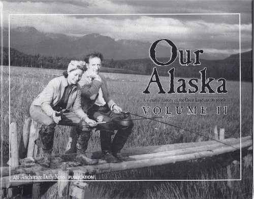 Our Alaska Volume II: A Pictorial History: Carey, Michael