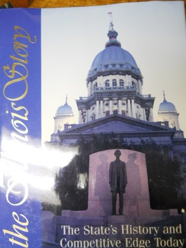 The Illinois Story; the State's History and: Heise, Kenan /